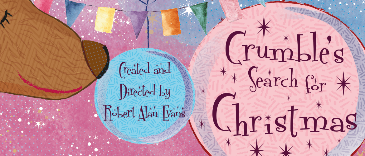 Crumble's Search for Christmas: West Yorkshire Playhouse's enchanting Christmas adventure for 2-6 year olds