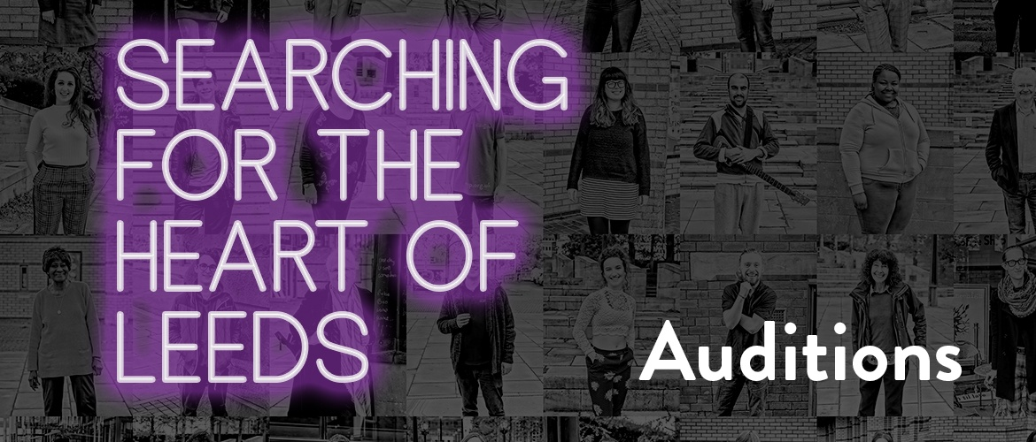 Auditions – Searching for the Heart of Leeds