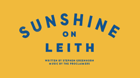 Hit Musical, Sunshine On Leith, in a major new production at West Yorkshire Playhouse for  Spring 2018