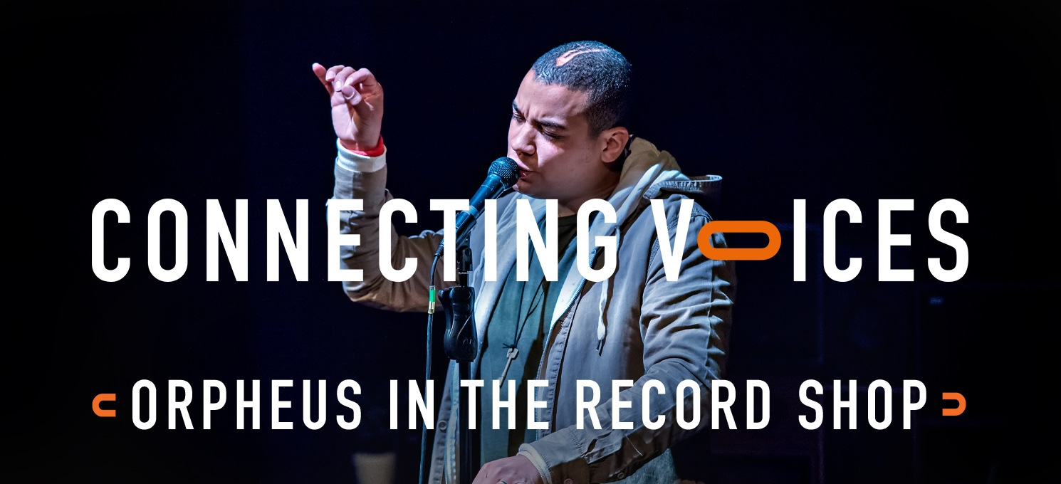 Connecting Voices: Orpheus in the Record Shop